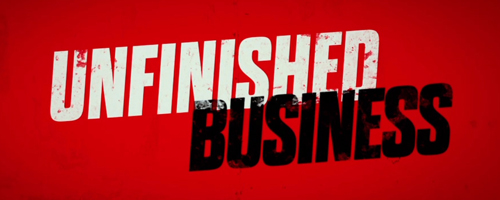 Unfinished Business Clipped